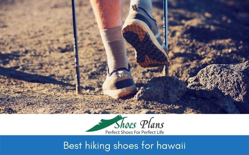Best Hiking Shoes For Hawaii