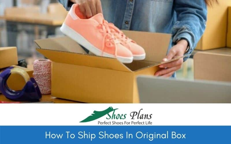 How To Ship Shoes In Original Box