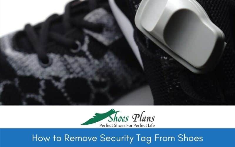 How to Remove Security Tag From Shoes