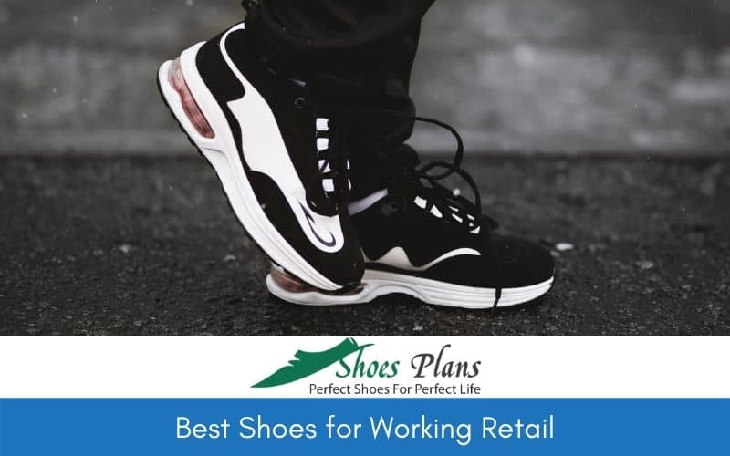 Best Shoes for Working Retail