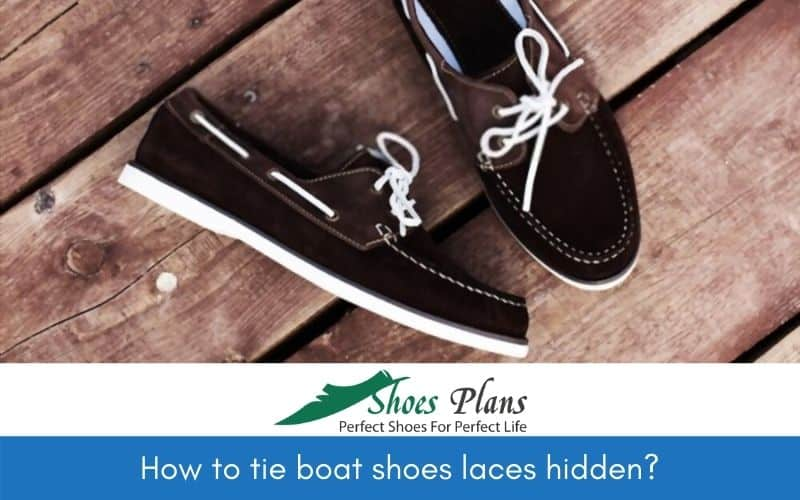 How to tie boat shoes laces hidden